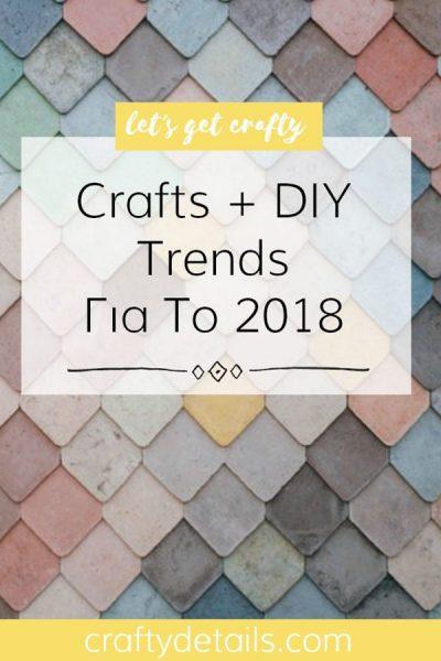 Crafts + DIY Trends Για Το 2018